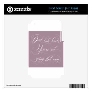 Don't Look Back. You're Not Going That Way. iPod Touch 4G Skin