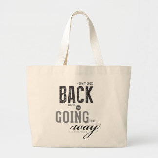 Don't look back, You're not going that way. Large Tote Bag