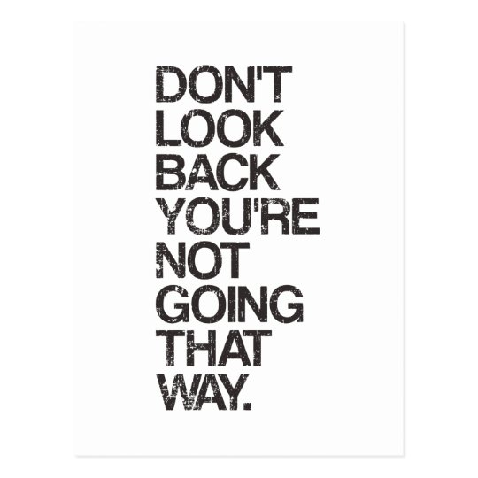 Dont Look Back Youre Not Going That Way Postcard Zazzlecom