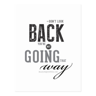 Don't look back, You're not going that way. Postcard