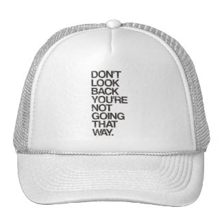 Don't Look Back You're Not Going That Way Trucker Hat