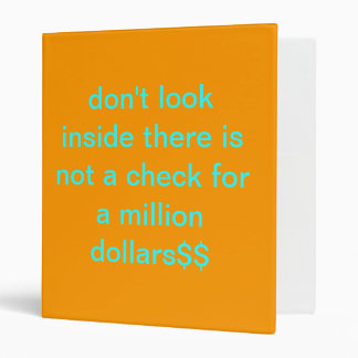 don't look inside there is not a check for a mi... binder