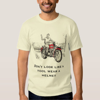 Don't look like a tool wear a helmet tees