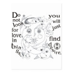 Dont look love in things, you´ll just find desire postcards