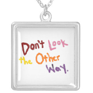 Don't Look the Other Way Necklace