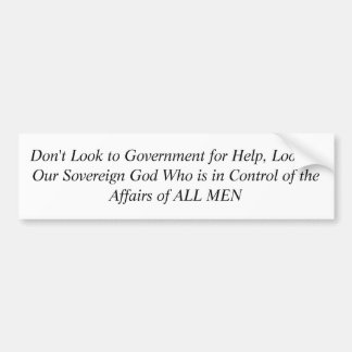 Don't Look to Government for Help, Look to Our ... Bumper Sticker