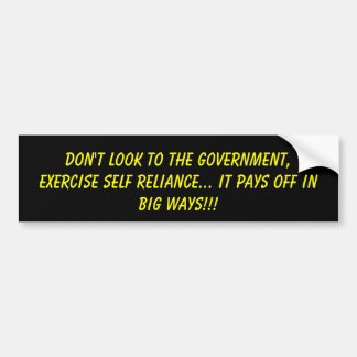 Don't look to the government,Exercise self reli... Car Bumper Sticker