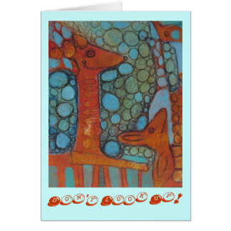 Don't Look Up! Greeting Card