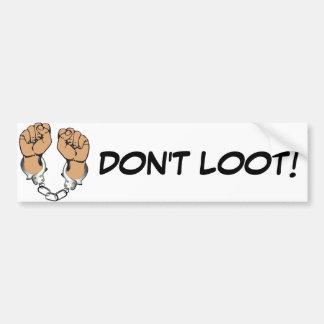 Don't Loot! Bumper Sticker