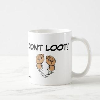 Don't Loot! Coffee Mug