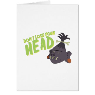 Dont Lose Head Card