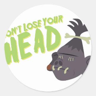 Dont Lose Head Classic Round Sticker
