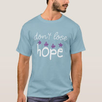 Don't Lose Hope T-Shirt
