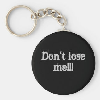 Don't Lose Me Keychain