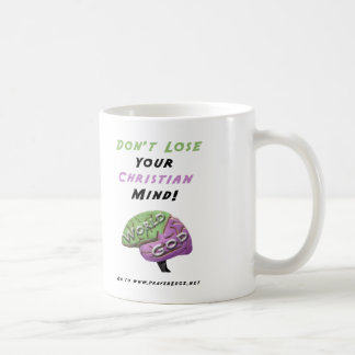 Don't Lose Your Christian Mind Coffee Mug