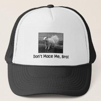 Don't Mace me, Bro! Trucker Hat