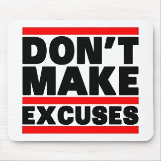Don't Make Excuses Mousepad