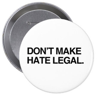 DON'T MAKE HATE LEGAL BUTTON