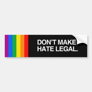DON'T MAKE HATE LEGAL - .png Bumper Sticker