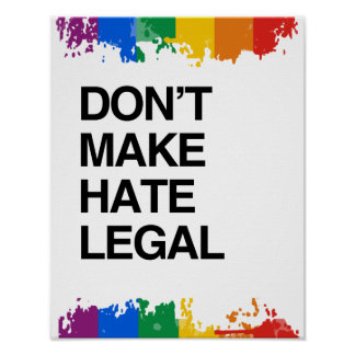 DON'T MAKE HATE LEGAL POSTER