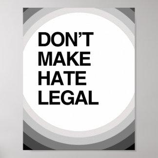 DON'T MAKE HATE LEGAL PRINT