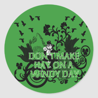 Don't Make Hay On A Windy Day Lucky Leprechaun Classic Round Sticker
