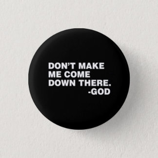 DON'T MAKE ME! BUTTON