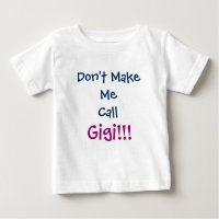 Don't Make Me Call Gigi Infant T-Shirt