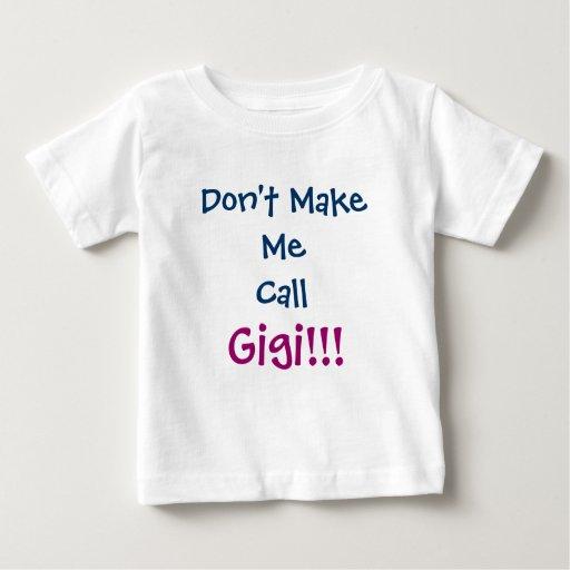Don't Make Me Call Gigi Infant T-Shirt