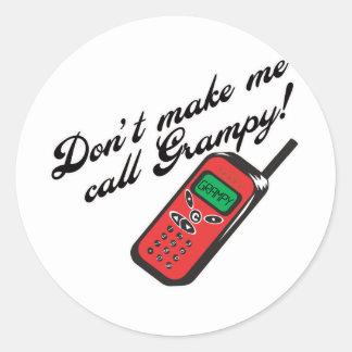 Don't Make Me Call Grampy Classic Round Sticker
