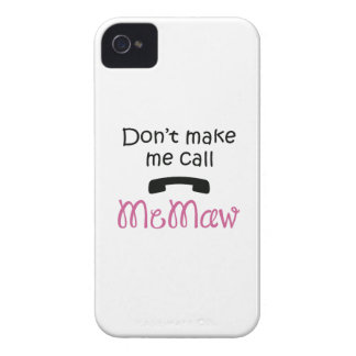 DONT MAKE ME CALL MEMAW iPhone 4 CASES