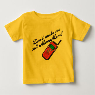 Don't Make Me Call MomMom T Shirts