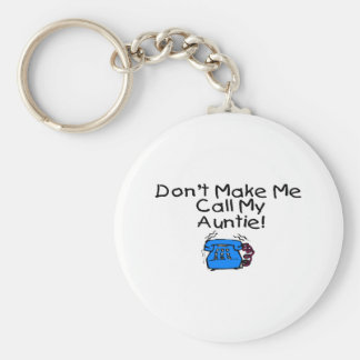 Don't Make Me Call My Auntie Basic Round Button Keychain