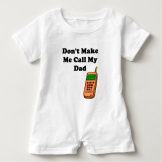 Don't Make Me Call My Dad Baby Romper