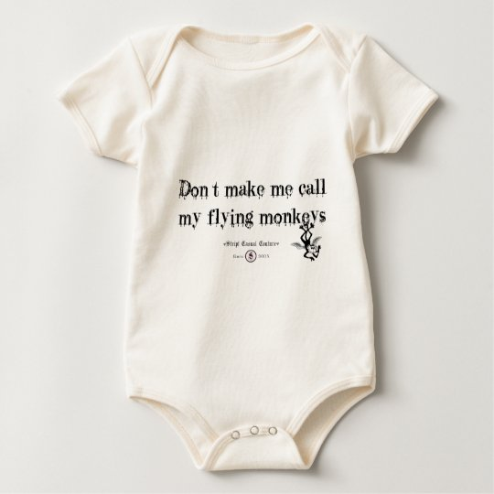 DON'T MAKE ME CALL MY FLYING MONKEYS BABY BODYSUIT