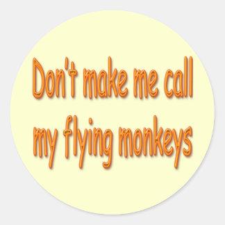 Don't Make Me Call My Flying Monkeys Orange Classic Round Sticker