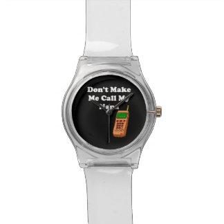 Don't Make Me Call My Nana Watch