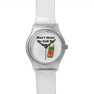 Don't Make Me Call My Nana Wrist Watch
