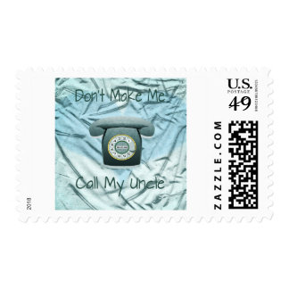 Don't Make Me Call My Uncle Postage Stamp