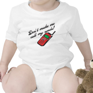 Don't Make Me Call My Uncle! T Shirts