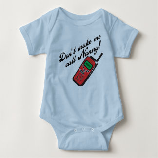 Don't Make Me Call Nanny! Baby Bodysuit