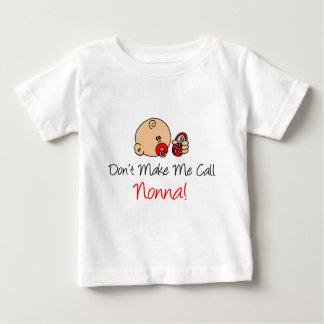 Don't Make Me Call Nonna Baby T-Shirt