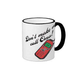 Don't Make Me Call Oma! Mug