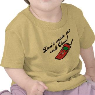 Don't Make Me Call Oma! T-shirts