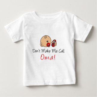 Don't Make Me Call Oma Tee Shirt