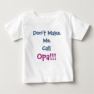 Don't Make Me Call Opa Grandpa Infant T-Shirt