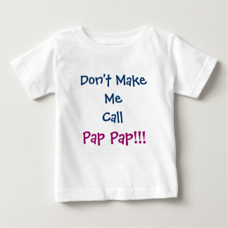 Don't Make Me Call Pap Pap Grandpa Infant T-Shirt
