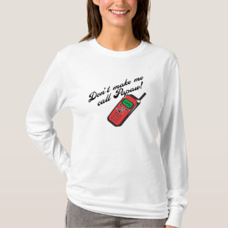Don't Make Me Call Papaw! T-Shirt