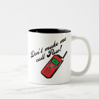 Don't Make Me Call Paw! Two-Tone Coffee Mug
