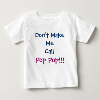 Don't Make Me Call Pop Pop Grandpa Infant T-Shirt